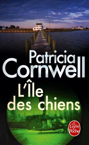 L'Ile des chiens (Thrillers t. 17249) par Patricia Cornwell