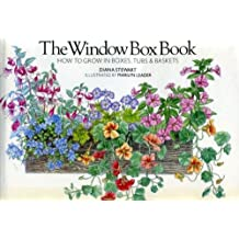 The Window Box Book: How to Grow in Boxes, Tubs and Baskets