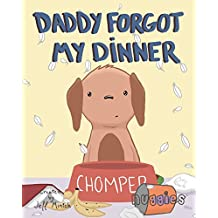 Daddy Forgot My Dinner (Nuggies Book 1) (English Edition)