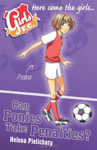Girls FC 2: Can Ponies Take Penalties?: Ponies Can't Take Penalties