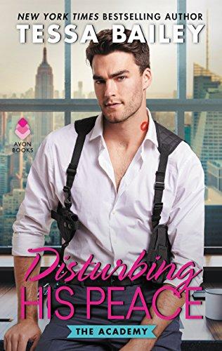 Disturbing His Peace: The Academy by [Bailey, Tessa]