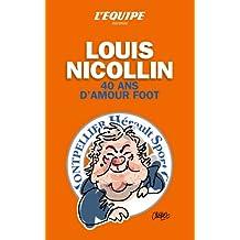 Louis Nicollin 40 ans d'amour foot (ED.PROLONGATION)