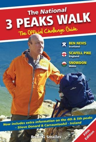 The National 3 Peaks Walk - The Official Challenge Guide: With Extra Information on the 4th & 5th Peaks, Slieve Donard & Carrantoohil - Ireland