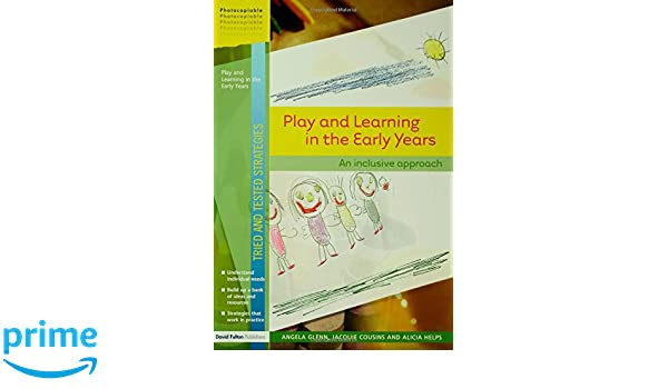 Play and Learning in the Early Years: An Inclusive Approach (Tried and Tested Strategies)