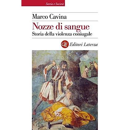 Nozze Di Sangue: Storia Della Violenza Coniugale (Storia E Società)