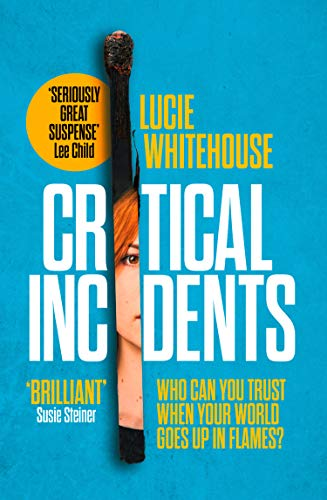 Critical Incidents: The first book in this year's most addictive new detective series by [Whitehouse, Lucie]
