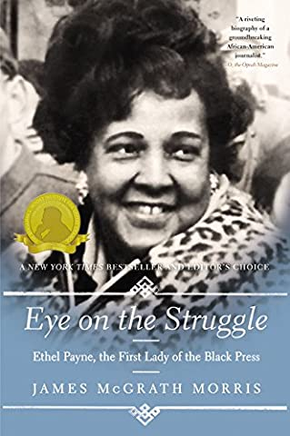 Eye On the Struggle: Ethel Payne, the First Lady of