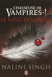 Chasseuse de vampires - 1 - Le sang des anges: Le sang des anges