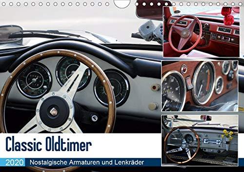 Classic Oldtimer - Nostalgische Armaturen und Lenkräder (Wandkalender 2020 DIN A4 quer): Die Oldtimer der 50er, 60er und 70er Jahre! Eine ... 14 Seiten ) (CALVENDO Mobilitaet)