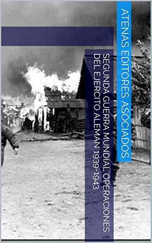 Segunda Guerra Mundial Operaciones del Ejercito Aleman 1939-1943 por Atenas Editores Asociados