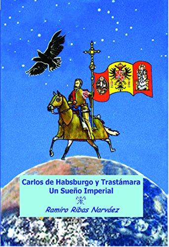 Carlos de Habsburgo y Trastámara: Un Sueño Imperial (Biografías ilustradas para jóvenes nº 1) por Ramiro Ribas Narváez