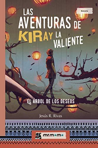 Las aventuras de Kiray la Valiente: El Árbol de los Deseos eBook ...