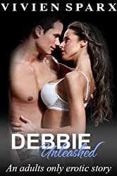 Debbie... The Unleashed Series (Erotica)