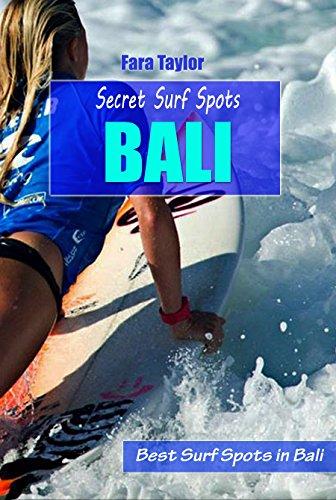 Secret Surf Spots Bali: Best Surf Spots in Bali (English Edition)
