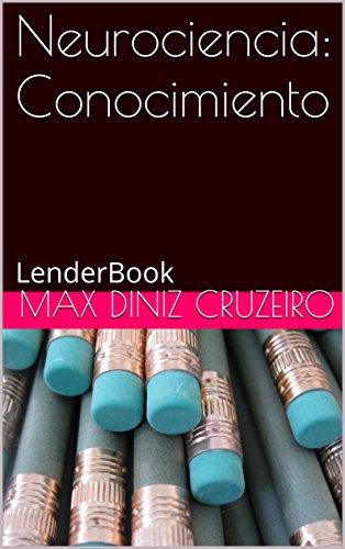 Neurociencia: Conocimiento (Serie absoluta: Conocimiento nº 1) por Max Diniz Cruzeiro