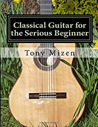 Classical Guitar for the Serious Beginner