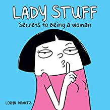 Lady Stuff: Secrets to Being a Woman