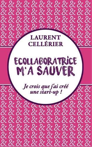 Ecollaboratrice m'a sauver par Laurent Cellerier