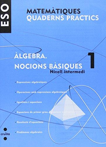 Matemàtiques. Quaderns pràctics. Àlgebra 1. Nocions bàsiques. ESO - 9788466116794