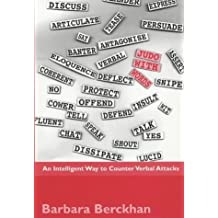 Judo with Words : An Intelligent Way to Counter Verbal Attacks by Barbara Berckhan (2001-04-15)