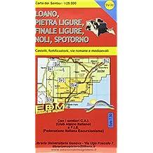 Carta dei sentieri Finale Ligurie, Loano, Pietra Ligure, Noli, Spotorno, Varigotti. Carta dei sentieri 1:25.000