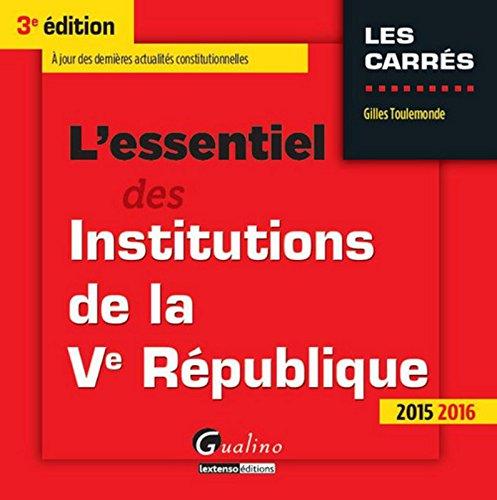 L'Essentiel des Institutions de la Ve République 2015-2016, 3ème Ed.