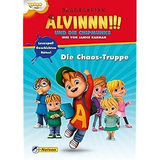 Alvinnn!!! und die Chipmunks: Die Chaos-Truppe: Geschichten, Lesespaß, Rätsel