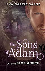 The Sons of Adam: Immortals Series (A Saga of the Ancient Family Book 2) (English Edition)
