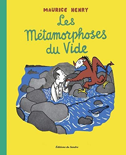 Les Métamorphoses du Vide par Maurice Henry