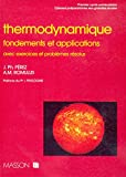 Thermodynamique : Fondements et applications, avec exercices...
