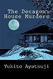 The Decagon House Murders by Yukito Ayatsuji (2015-06-20)