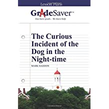 GradeSaver (TM) Lesson Plans: The Curious Incident of the Dog in the Night-time