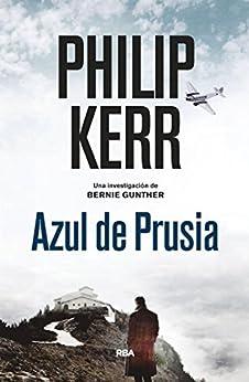 Azul de Prusia (Bernie Gunther nº 12) de [Kerr,  Philip]