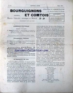 BOURGUIGNONS ET COMTOIS [No 74] du 01/03/1911 - ADHESIONS NOUVELLES - M. ROUSSEAU B. - CHAMGEMENTS D'ADRESSE DE MM. SIMON ET LABARRE - LE BANQUET DE 1911 - C. RAMBERT - MM. GIRIEUD - RENARD - FRANCOIS - BEAU - DE CADERINCOURT - PARENT - BOULLIE - BRISSET - JEANNOIT - DAGAN - BEZNOSKOFF - CHEVALIER - PALERION - RITTER - RAMBERT - GODICHARD - DR HAMEL - BOIVIN - NOEL - D'ELBOEUF - LEMAIN - LAMARCHE - CONCHE - DR CHAPON.