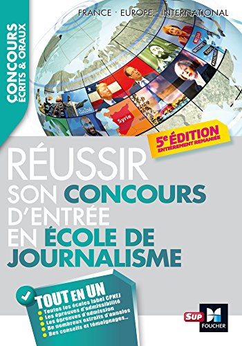 Journaliste Réussir son concours d'entrée en école de journalisme 5e édition