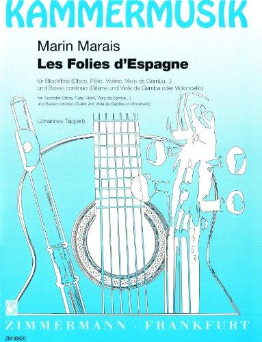 Les Folies d'Espagne: Blockflöte (Oboe, Flöte, Violine, Viola da gamba) und Basso continuo (Gitarre und Viola da gamba oder Violoncello). Partitur und Stimmen. (Kammermusik)