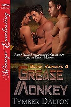 Grease Monkey [Drunk Monkeys 4] (Siren Publishing Menage Everlasting) di [Dalton, Tymber]