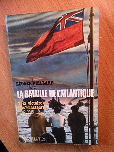 La bataille de l'Atlantique Tome 2 La victoire des