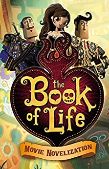 The Book of Life Movie Novelization by [Deutsch, Stacia]