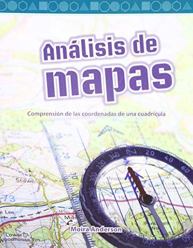 Analisis de Mapas (Looking at Maps) (Spanish Version) (Nivel 4 (Level 4)): Comprension de Las Coordenadas de Una Cuadricula (Understanding Grid Coordi (Mathematics Readers) por Moira Anderson