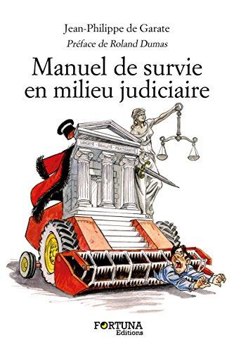 Livre Manuel de survie en milieu judiciaire pdf