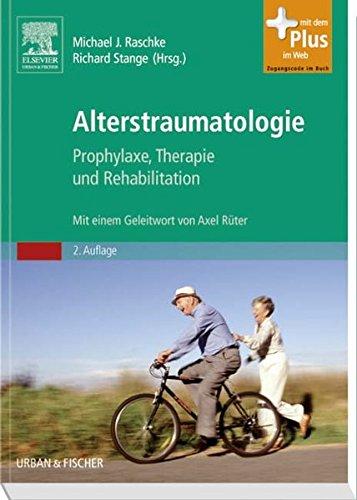 Alterstraumatologie: Prophylaxe, Therapie und Rehabilitation - mit Zugang zum Elsevier-Portal