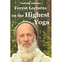 Forest Lectures On The Highest Yoga by Vladimir Antonov (2009-02-11)