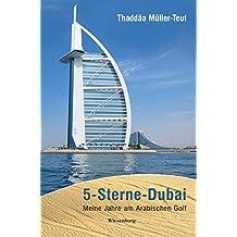 5-Sterne-Dubai: Meine Jahre am Arabischen Golf