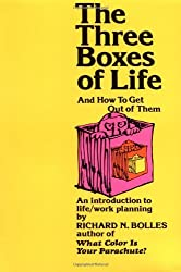 The Three Boxes of Life and How to Get Out of Them: An Introduction to Life/Work Planning by Richard N. Bolles (1981-08-01)