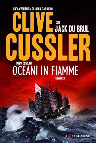 Oceani in fiamme: Oregon Files - Le avventure del capitano Juan Cabrillo