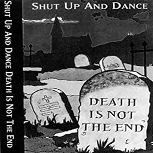 Shut Up & Dance - Death Is Not the End