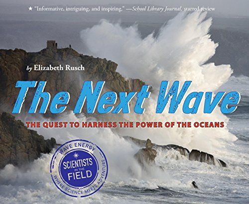 The Next Wave: The Quest to Harness the Power of the Oceans (Scientists in the Field Series) (English Edition)