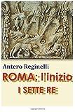 Scarica Libro ROMA l inizio I SETTE RE (PDF,EPUB,MOBI) Online Italiano Gratis