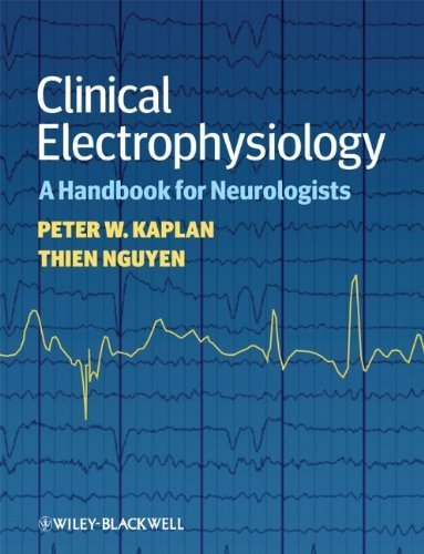 Clinical Electrophysiology: A Handbook for Neurologists 1st Edition by Kaplan, Peter W., Nguyen, Thien (2010) Paperback